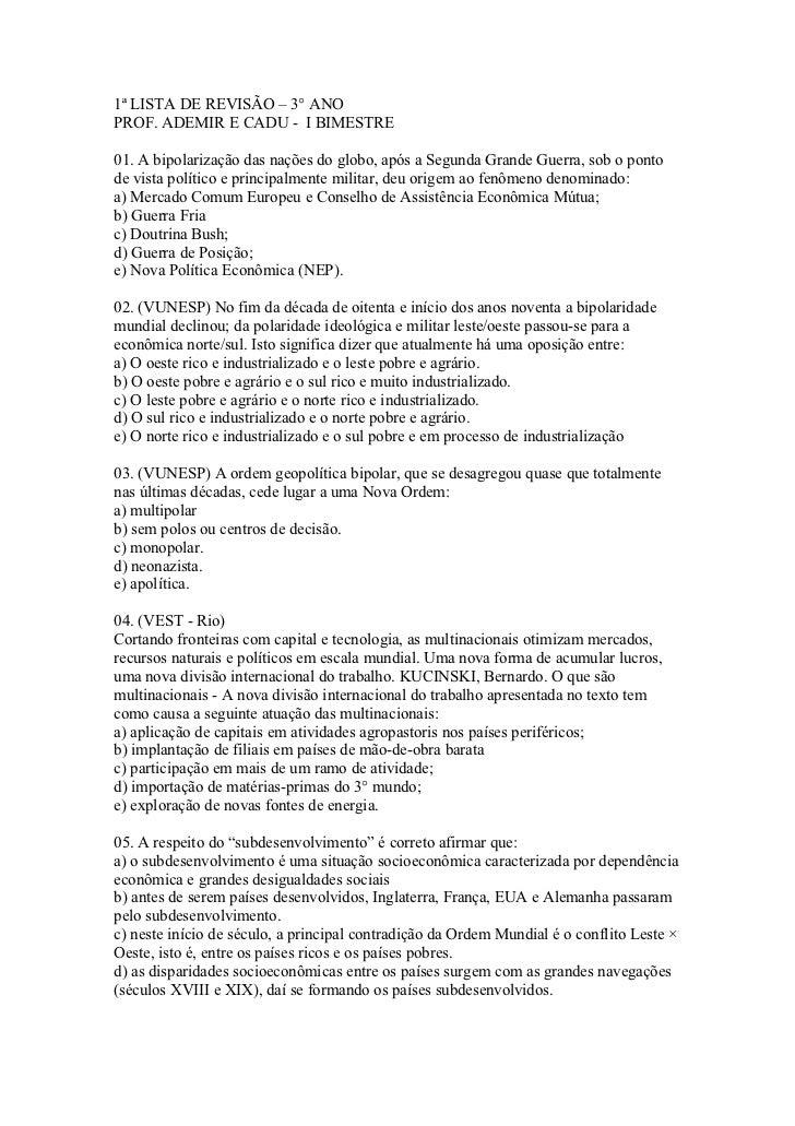1ª LISTA DE REVISÃO – 3° ANOPROF. ADEMIR E CADU - I BIMESTRE01. A bipolarização das nações do globo, após a Segunda Grande...