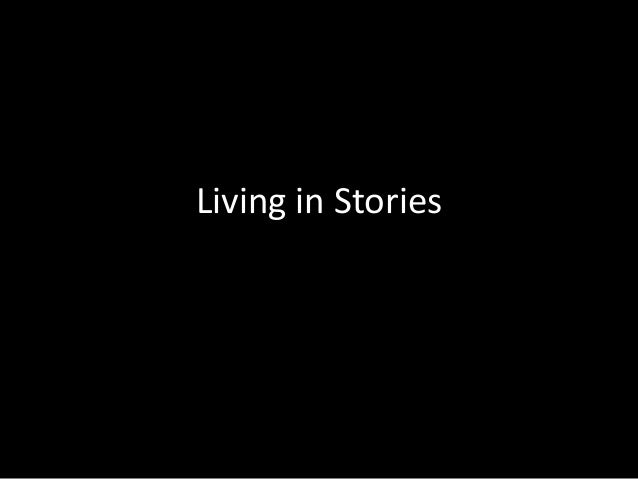 Living in Stories