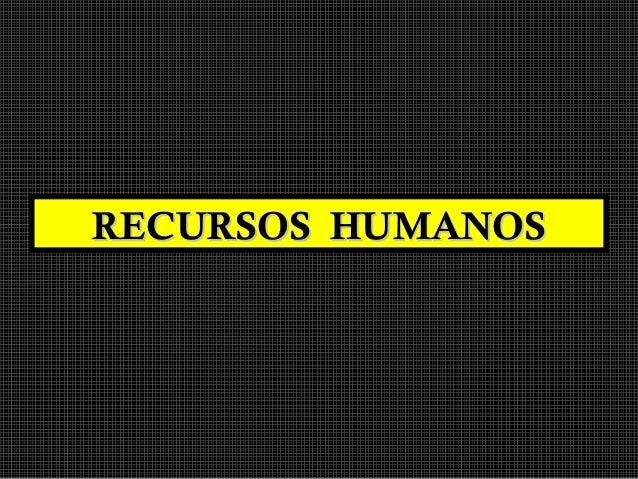 RECURSOS HUMANOSRECURSOS HUMANOS
