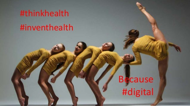 Because #digital #thinkhealth #inventhealth