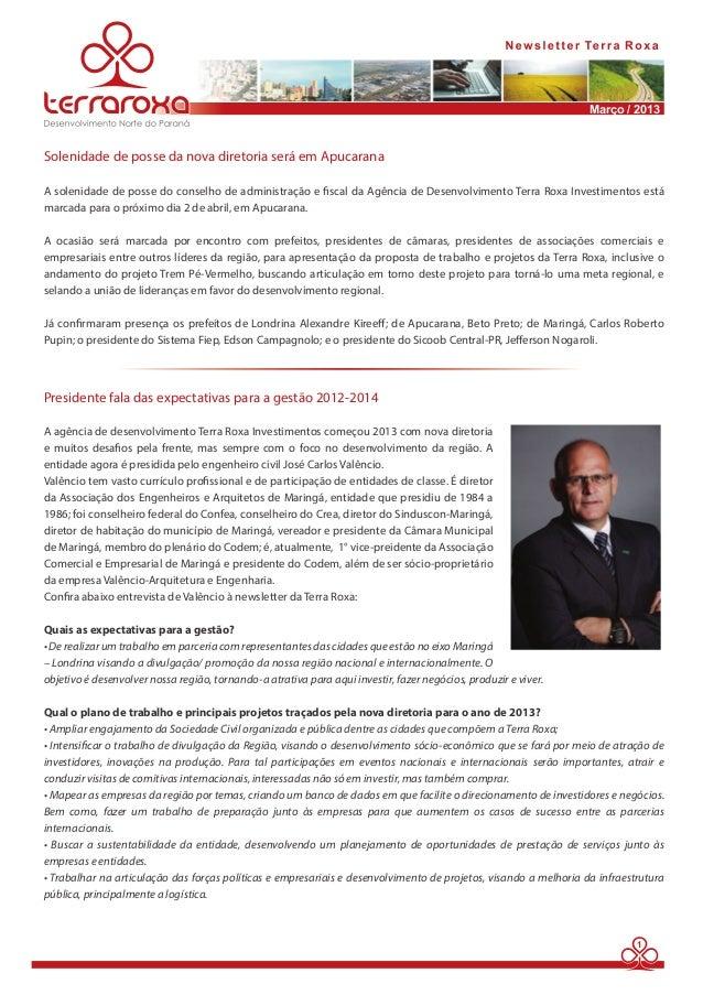 Março / 2013  1  Solenidade de posse da nova diretoria será em Apucarana  A solenidade de posse do conselho de administraç...