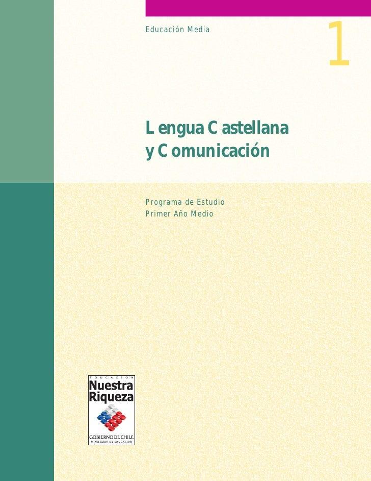 1 Educación Media     Lengua Castellana y Comunicación  Programa de Estudio Primer Año Medio
