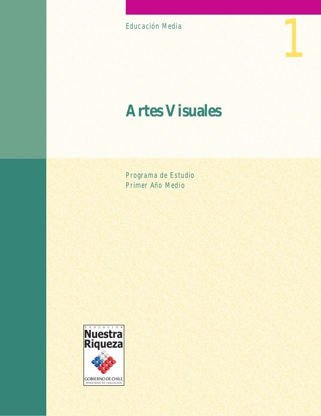 Programa de Estudio Primer Año Medio Artes Visuales Educación Media 1