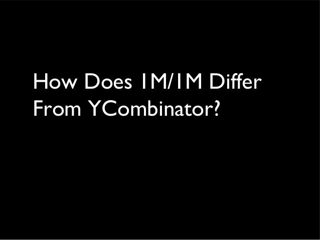 How Does 1M/1M Differ From YCombinator?