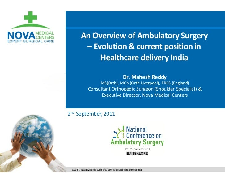 An Overview of Ambulatory Surgery         – Evolution & current position in             Healthcare delivery India         ...