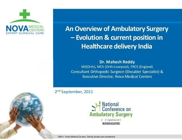 An Overview of Ambulatory Surgery – Evolution & current position in Healthcare delivery India ©2011. Nova Medical Centers....