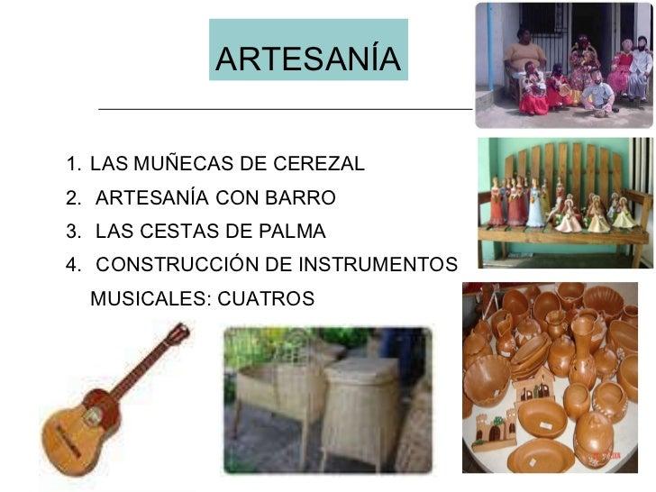 <ul><li>LAS MUÑECAS DE CEREZAL </li></ul><ul><li>ARTESANÍA CON BARRO </li></ul><ul><li>LAS CESTAS DE PALMA </li></ul><ul><...