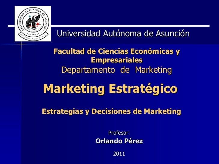 Universidad Autónoma de Asunción   Facultad de Ciencias Económicas y             Empresariales     Departamento de Marketi...
