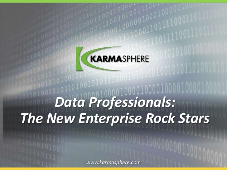 Data Professionals:               The New Enterprise Rock Stars                                                           ...