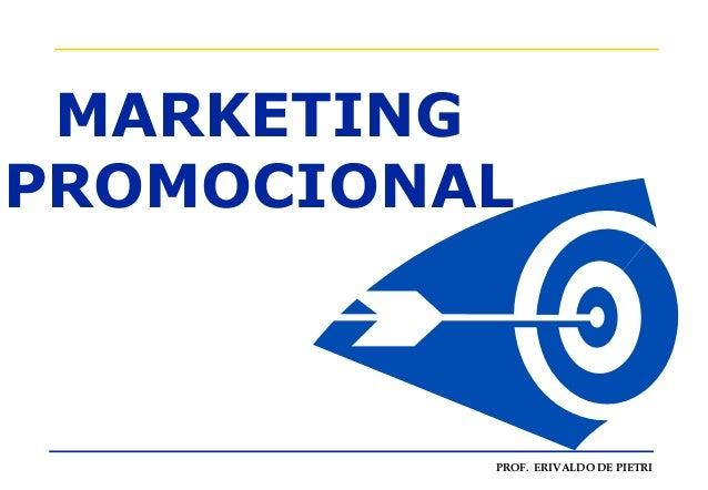 MARKETING PROMOCIONAL  PROF. ERIVALDO DE PIETRI