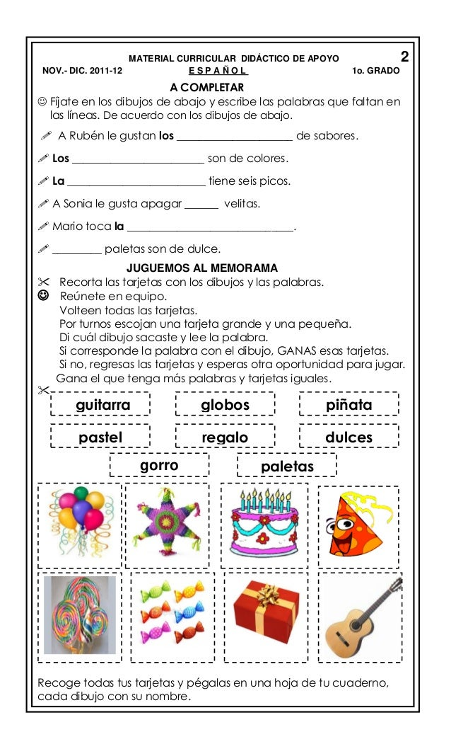 MATERIAL CURRICULAR DIDÁCTICO DE APOYO NOV.- DIC. 2011-12 ESPAÑOL  2 1o. GRADO  A COMPLETAR  Fíjate en los dibujos de aba...