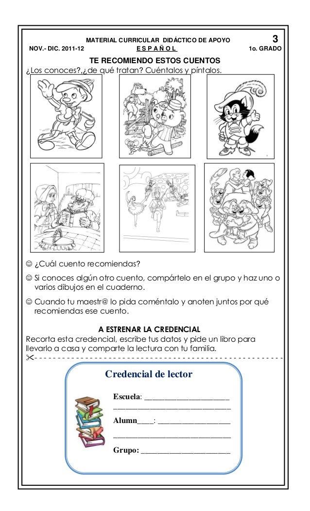 MATERIAL CURRICULAR DIDÁCTICO DE APOYO NOV.- DIC. 2011-12 ESPAÑOL  3 1o. GRADO  TE RECOMIENDO ESTOS CUENTOS ¿Los conoces?,...
