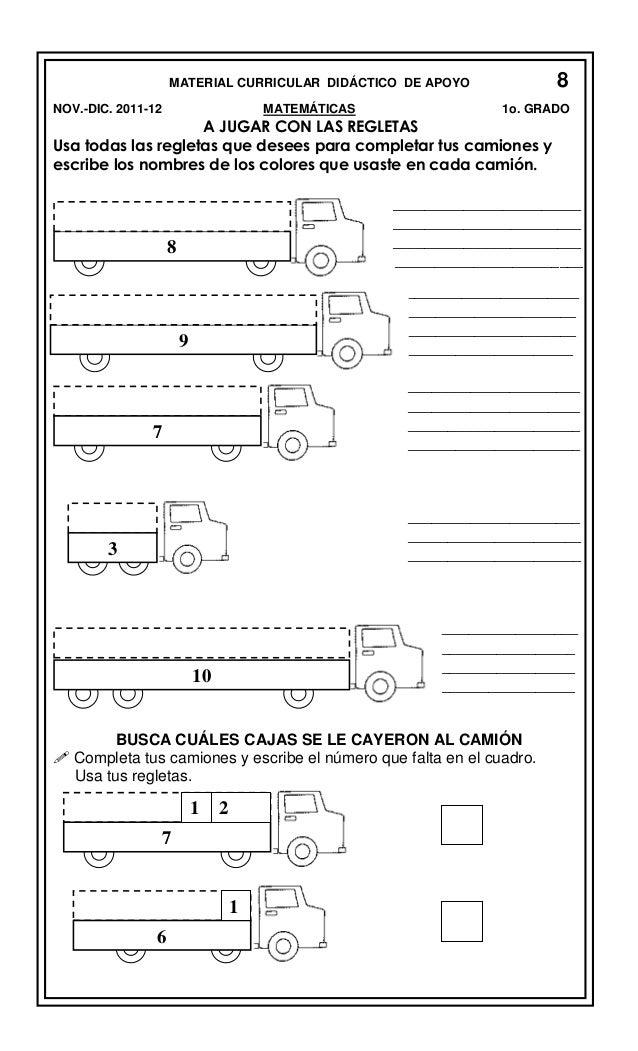 8  MATERIAL CURRICULAR DIDÁCTICO DE APOYO NOV.-DIC. 2011-12  MATEMÁTICAS  1o. GRADO  A JUGAR CON LAS REGLETAS Usa todas la...