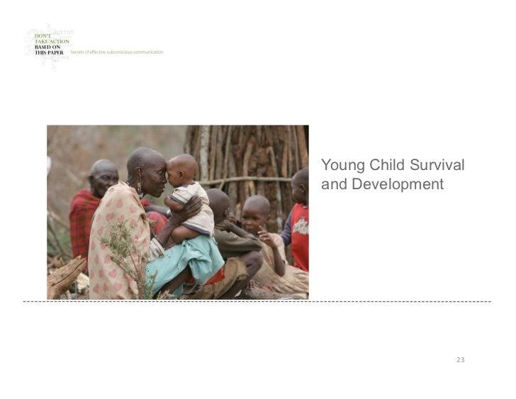 Young Child Survivaland Development                  23