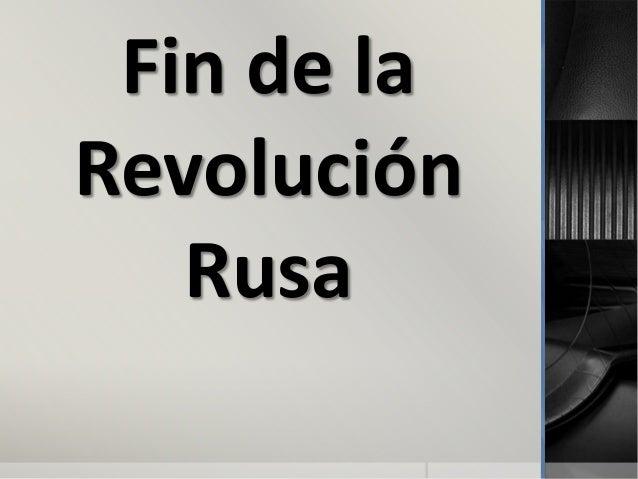 Fin de laRevoluciónRusa