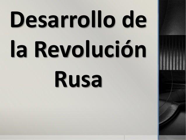 Desarrollo dela RevoluciónRusa