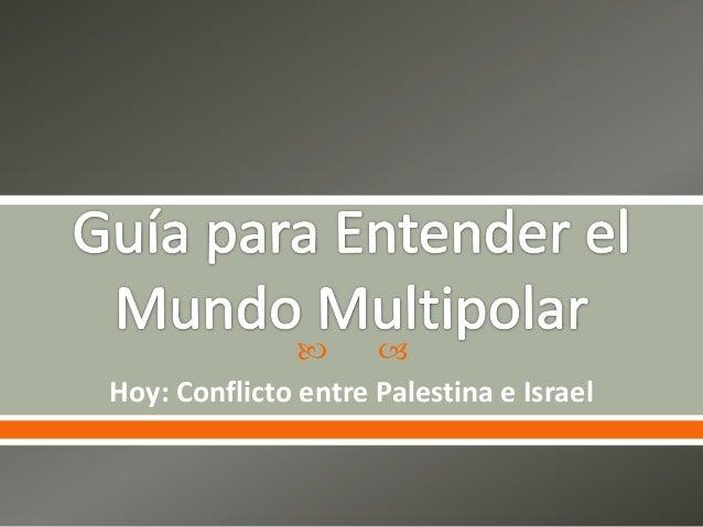   Hoy: Conflicto entre Palestina e Israel