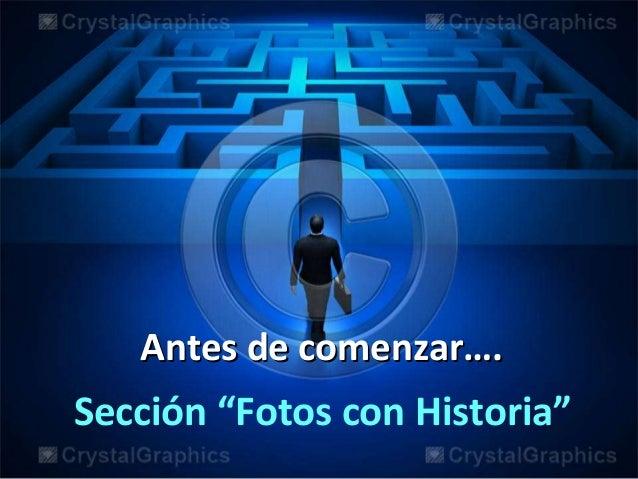 """Antes de comenzar….  Sección """"Fotos con Historia"""""""