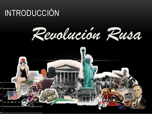 Revolución RusaINTRODUCCIÓN