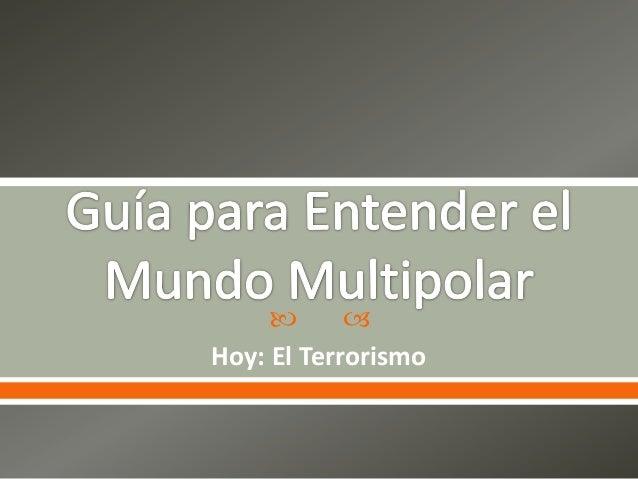   Hoy: El Terrorismo