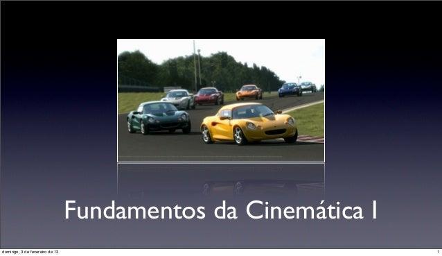 Fundamentos da Cinemática Idomingo, 3 de fevereiro de 13                                 1