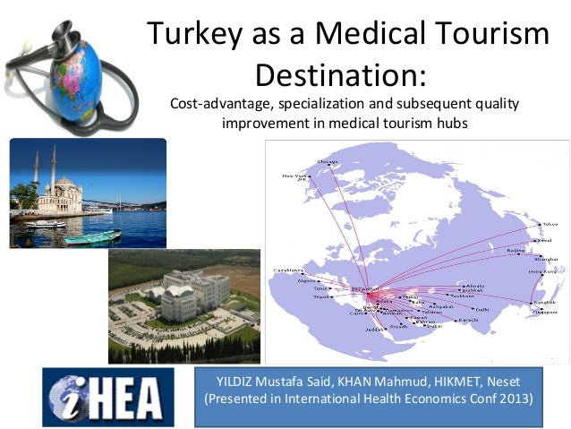 Turkey as a Medical Tourism Destination: Cost-advantage, specialization and subsequent quality improvement in medical tour...