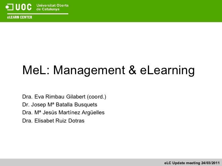 MeL: Management & eLearningDra. Eva Rimbau Gilabert (coord.)Dr. Josep Mª Batalla BusquetsDra. Mª Jesús Martínez ArgüellesD...