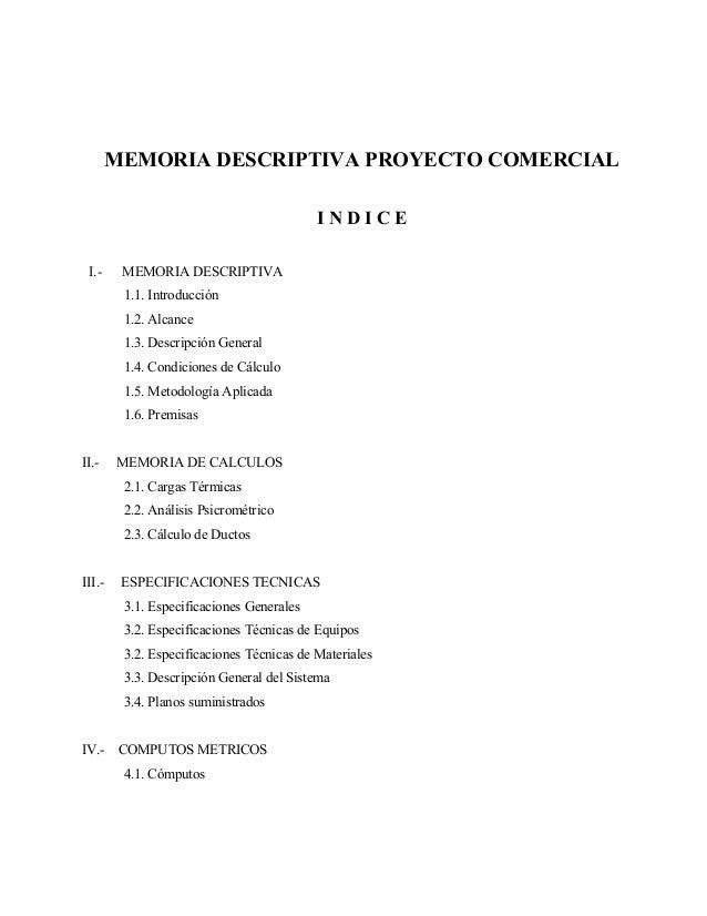 MEMORIA DESCRIPTIVA PROYECTO COMERCIAL I N D I C E I.- MEMORIA DESCRIPTIVA 1.1. Introducción 1.2. Alcance 1.3. Descripción...
