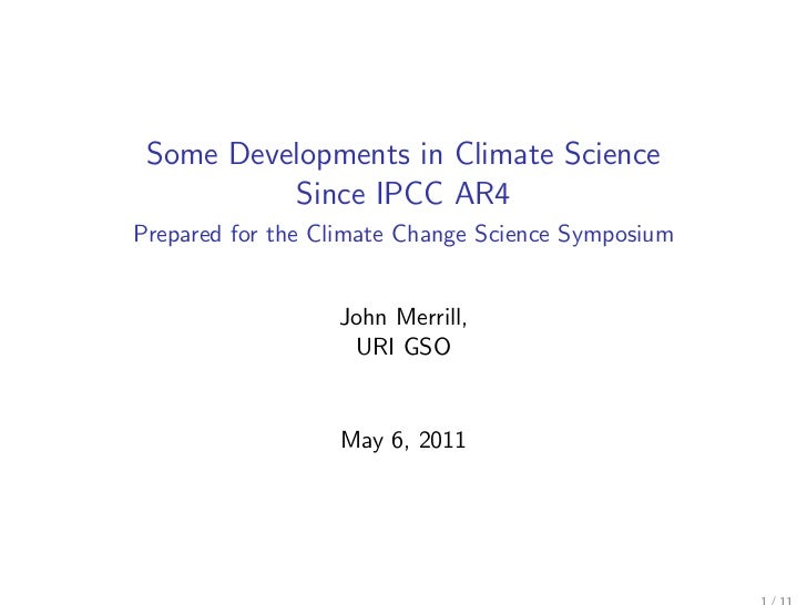 Some Developments in Climate Science          Since IPCC AR4Prepared for the Climate Change Science Symposium             ...