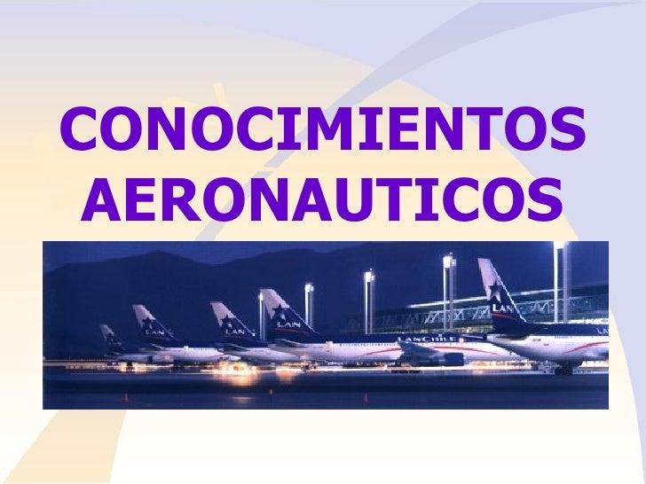 CONOCIMIENTOS AERONAUTICOS