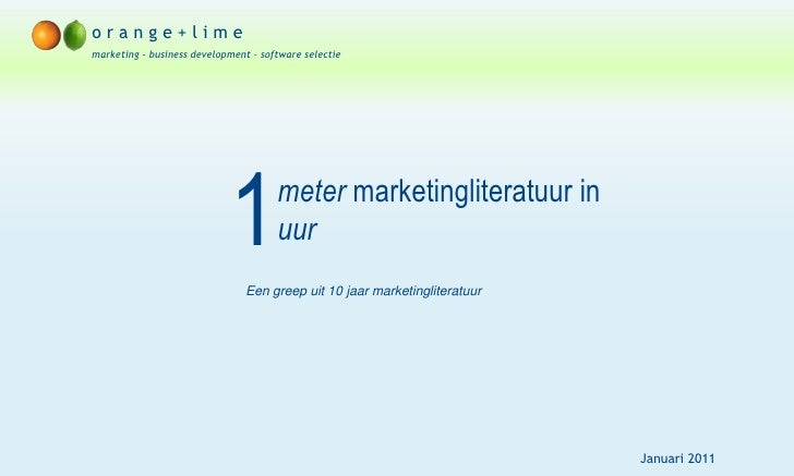 o r a n g e + l i m emarketing - business development – software selectie<br />1<br />meter marketingliteratuur in uur<br ...