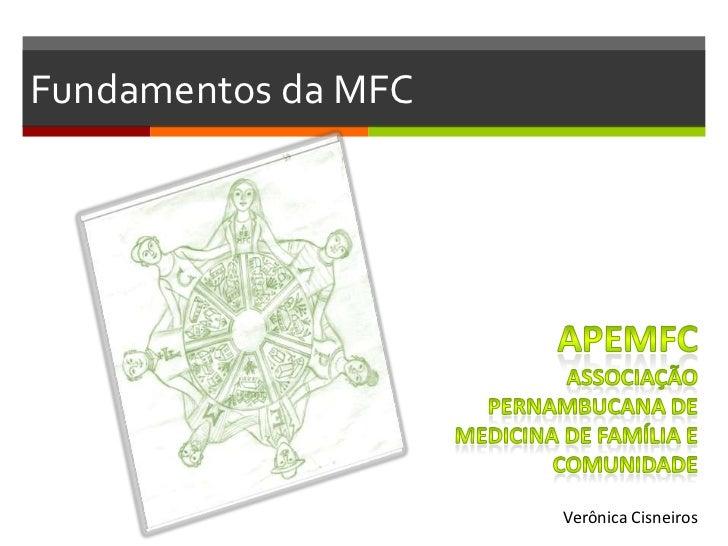 Fundamentos da MFC                     Verônica Cisneiros