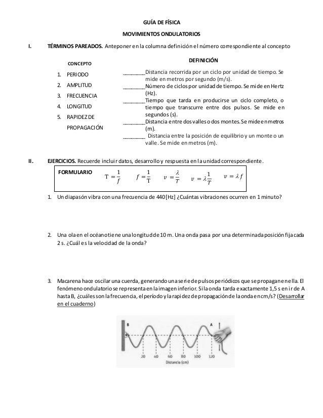 GUÍA DE FÍSICA MOVIMIENTOS ONDULATORIOS I. TÉRMINOS PAREADOS. Anteponer en la columna definición el número correspondiente...