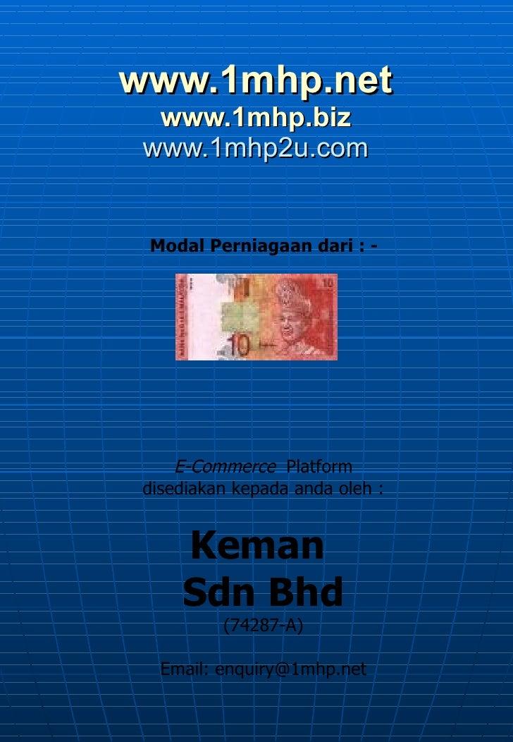 www.1mhp.net www.1mhp.biz www.1mhp2u.com Modal Perniagaan dari : - E-Commerce   Platform disediakan kepada anda oleh : Kem...