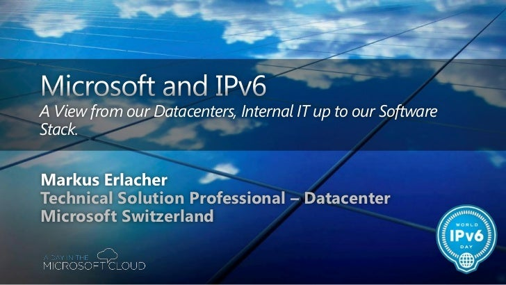 A View from our Datacenters, Internal IT up to our SoftwareStack.Technical Solution Professional – DatacenterMicrosoft Swi...
