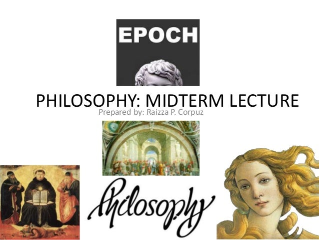 philosophy midterm The pluralistic form takes for me a stronger hold on reality than any other philosophy i know of philosophy mid-term study guide kianna cooper.