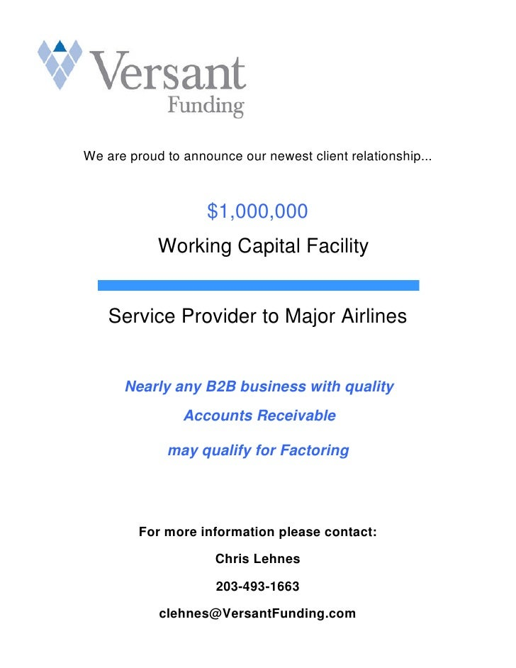 We are proud to announce our newest client relationship...                        $1,000,000             Working Capital F...