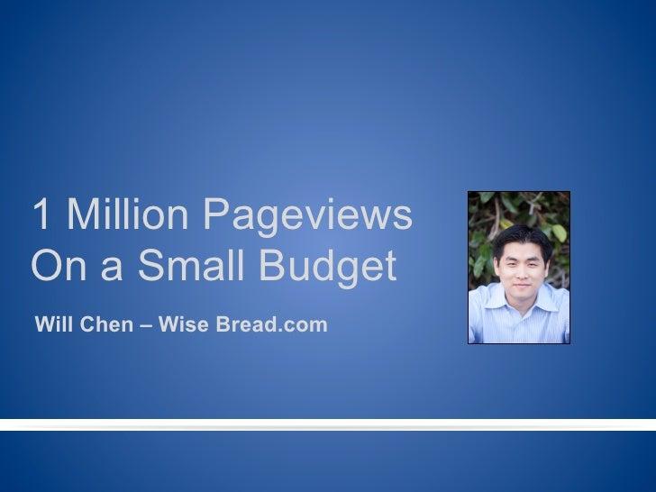 1 Million PageviewsOn a Small BudgetWill Chen – Wise Bread.com