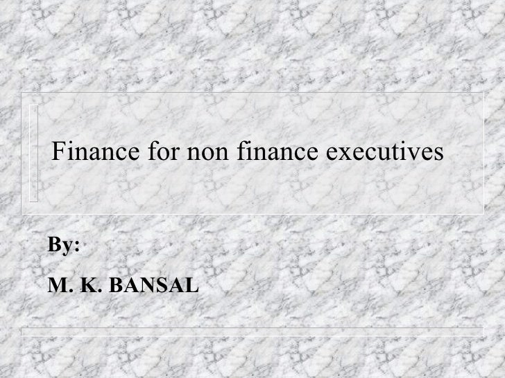 Finance for non finance executives By: M. K. BANSAL