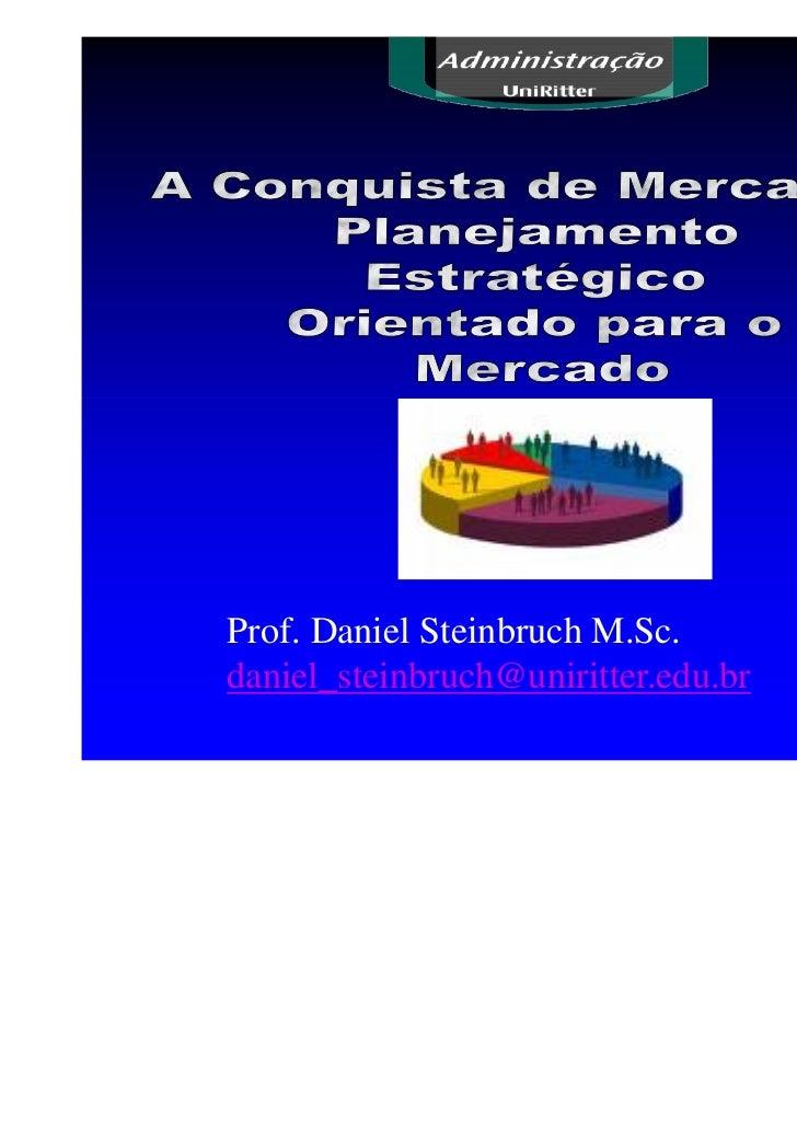 Prof. Daniel Steinbruch M.Sc.daniel_steinbruch@uniritter.edu.br