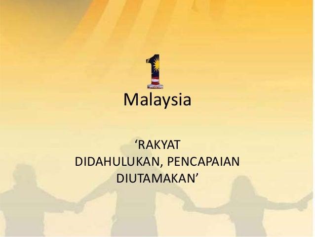Malaysia        'RAKYATDIDAHULUKAN, PENCAPAIAN     DIUTAMAKAN'