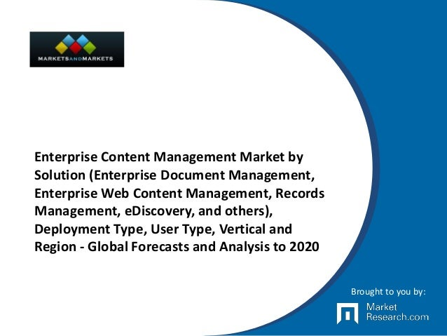Enterprise Content Management Market by Solution (Enterprise Document Management, Enterprise Web Content Management, Recor...