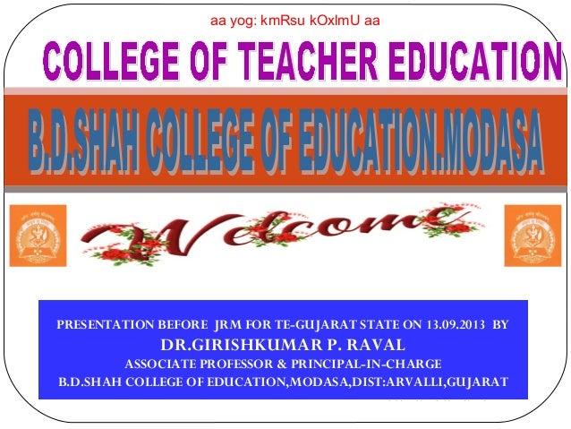 09/19/138/16/13 PRESENTATION BEFORE JRM FOR TE-GUJARAT STATE ON 13.09.2013 BY DR.GIRISHKUMAR P. RAVAL ASSOCIATE PROFESSOR ...