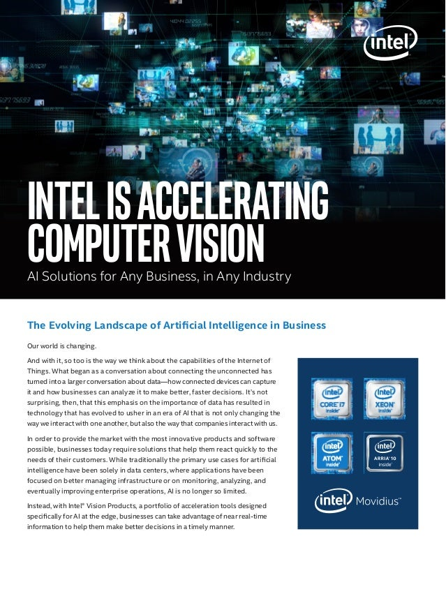 IntelisAccelerating computervisionAI Solutions for Any Business, in Any Industry Our world is changing. And with it, so to...