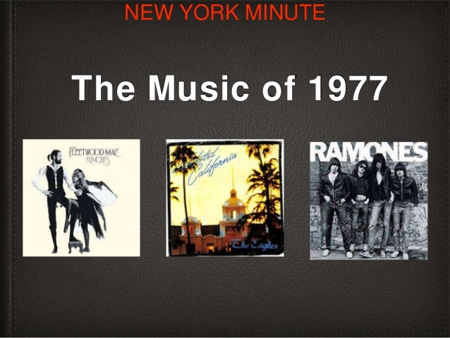 The Music of 1977 NEW YORK MINUTE