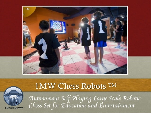 1MW Chess Robots TM  Autonomous Self-Playing Large Scale Robotic  Chess Set for Education and Entertainment