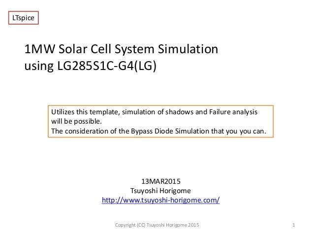 1MW Solar Cell System Simulation using LG285S1C-G4(LG) 13MAR2015 Tsuyoshi Horigome http://www.tsuyoshi-horigome.com/ 1Copy...