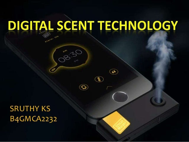 digital scent technology How must digital scent hardware methods be designed into private  now next,  one fresh technology relocating fast throughout the horizon.