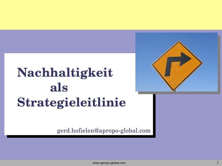 Nachhaltigkeit  als  Strategieleitlinie [email_address]