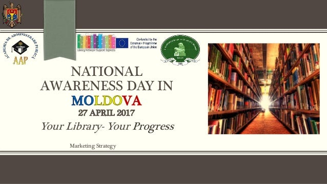 NATIONAL AWARENESS DAY IN 27 APRIL 2017 Marketing Strategy Your Library- Your Progress